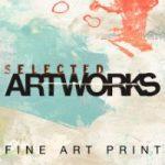 SELECTED ARTWORKS FINE ART PRINTS